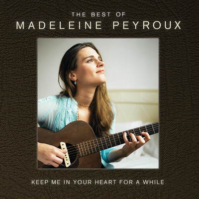 アルバム/Keep Me In Your Heart For A While: The Best Of Madeleine Peyroux (International Edition)/Madeleine Peyroux