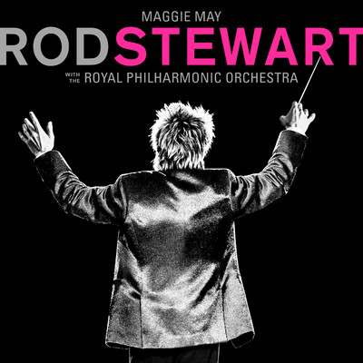 シングル/Maggie May (with The Royal Philharmonic Orchestra)/Rod Stewart