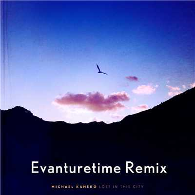 着うた®/Lost In This City (Evanturetime Remix)(サビ)/Michael Kaneko