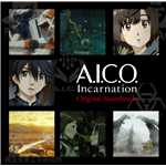 アルバム/アニメ『A.I.C.O. Incarnation』Original Soundtrack/Various Artists