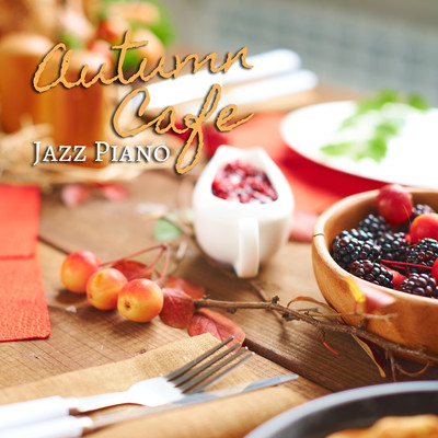 ハイレゾアルバム/Autumn Cafe - Jazz Piano/Relaxing Piano Crew