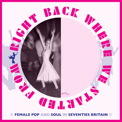 アルバム/Right Back Where We Started From: Female Pop And Soul In Seventies Britain/Various Artists