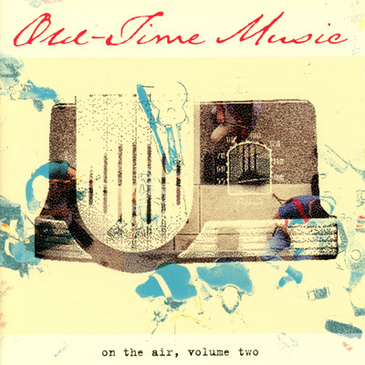 アルバム/Old-Time Music On The Air, Vol. 2/Various Artists