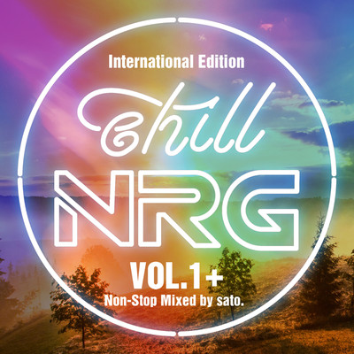 アルバム/chill NRG VOL.1+ 〜International Edition〜/Various Artists