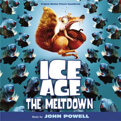 アルバム/Ice Age: The Meltdown (Original Motion Picture Soundtrack)/ジョン・パウエル