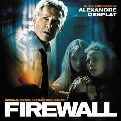 アルバム/Firewall (Original Motion Picture Soundtrack)/Alexandre Desplat