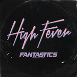 シングル/High Fever/FANTASTICS from EXILE TRIBE