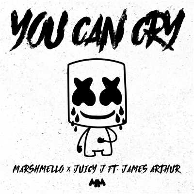 シングル/You Can Cry/Marshmello, Juicy J & James Arthur