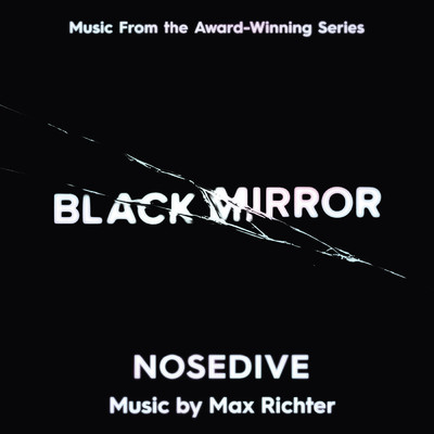 ハイレゾアルバム/Black Mirror - Nosedive (Music From The Original TV Series)/Max Richter