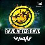 シングル/Rave After Rave(Original Mix)/W&W