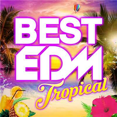 アルバム/BEST EDM TROPICAL/V.A.