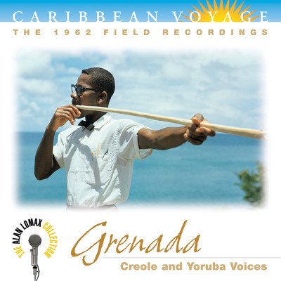 "アルバム/Caribbean Voyage: Grenada, ""Creole And Yoruba Voices"" - The Alan Lomax Collection/Various Artists"