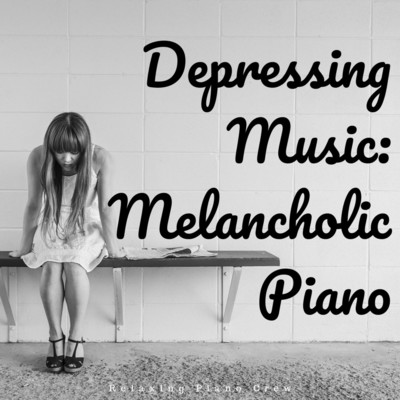 アルバム/Depressing Music: Melancholic Piano Pieces/Teres