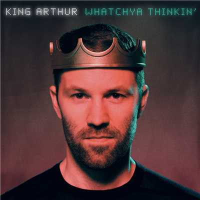 シングル/Whatchya Thinkin'/King Arthur