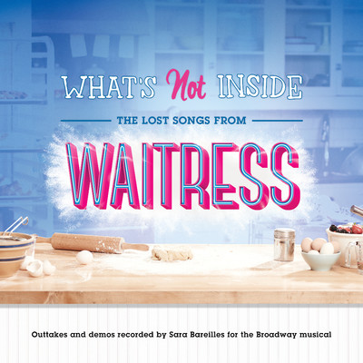 アルバム/What's Not Inside: The Lost Songs from Waitress (Outtakes and Demos Recorded for the Broadway Musical)/Sara Bareilles