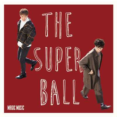 シングル/MAGIC MUSIC/The Super Ball