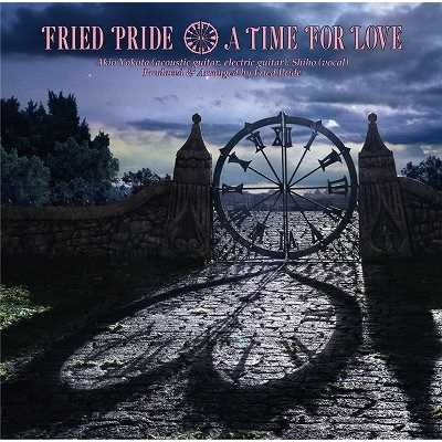 アルバム/A TIME FOR LOVE/FRIED PRIDE