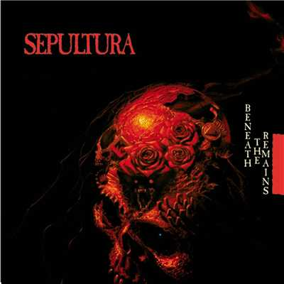 アルバム/Beneath The Remains (Reissue)/Sepultura