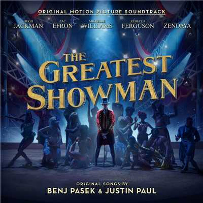 アルバム/The Greatest Showman (Original Motion Picture Soundtrack)/Various Artists