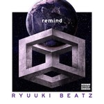 アルバム/remind/RYUUKI BEATZ