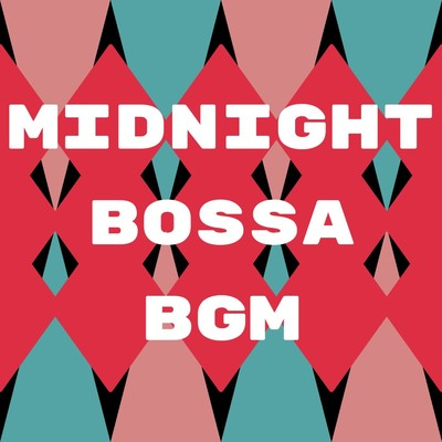 アルバム/Midnight Bossa BGM/Teres
