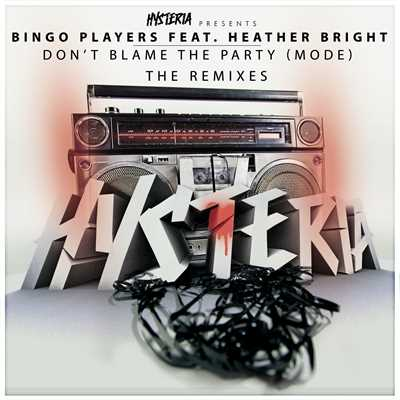シングル/Don't Blame The Party (Mode) [feat. Heather Bright] [Firebeatz Remix]/Bingo Players