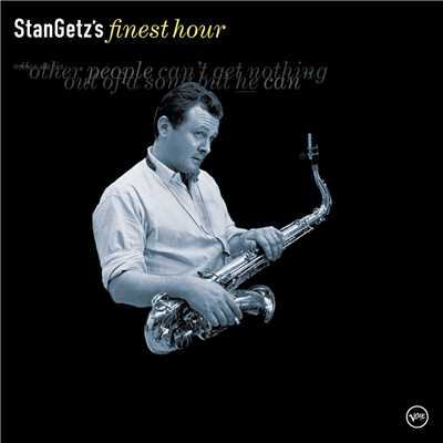 アルバム/Stan Getz's  Finest Hour/Bill Evans/Stan Getz