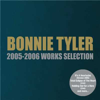 アルバム/2005-2006 Works Selection/Bonnie Tyler
