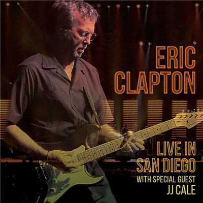 Anyday (with J. J. Cale) [Live at Ipayone Center, San Diego, CA, 3/15/2007]/エリック・クラプトン