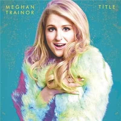 アルバム/タイトル (Japan Version)/Meghan Trainor