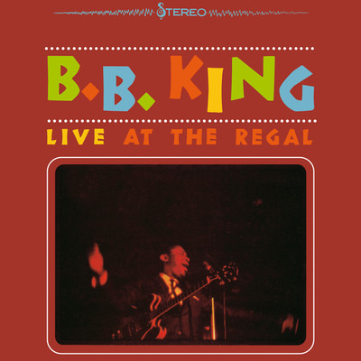 ハイレゾ/Every Day I Have The Blues (Live At The Regal Theater/1964)/B.B. King