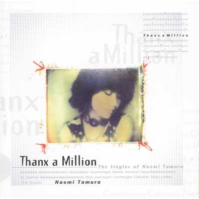 アルバム/Thanx a Million-The Singles of Naomi Tamura-/田村直美