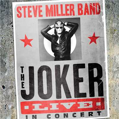 アルバム/The Joker Live In Concert (Live)/Steve Miller Band