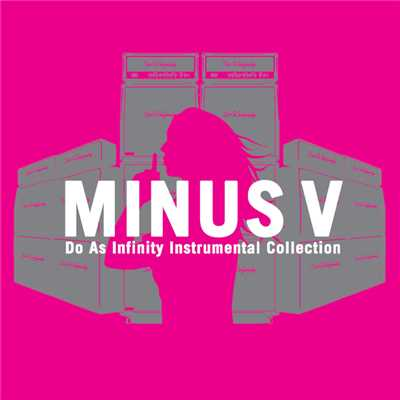 "アルバム/Do As Infinity Instrumental Collection ""MINUS V""/Do As Infinity"