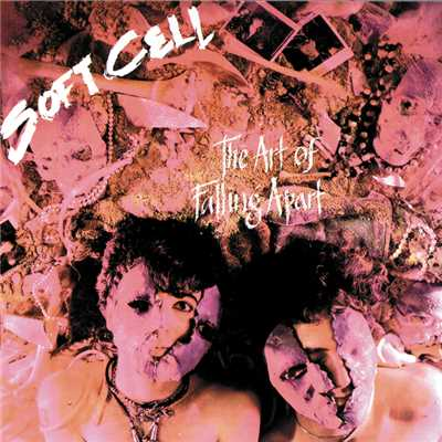 アルバム/The Art Of Falling Apart/Soft Cell
