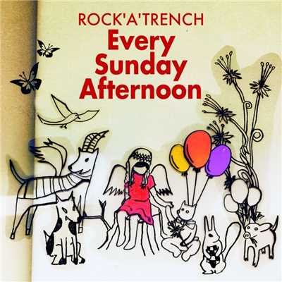 アルバム/Every Sunday Afternoon/ROCK'A'TRENCH