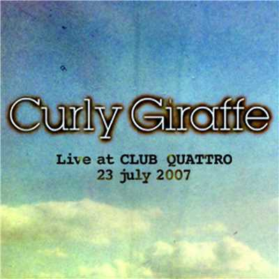 アルバム/Live at Shibuya CLUB QUATTORO / 23 jul 2007/Curly Giraffe