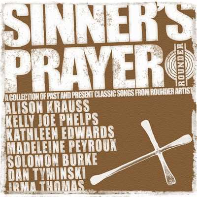 アルバム/Sinner's Prayer (A Collection of Classic Songs from Rounder Artists)/Various Artists