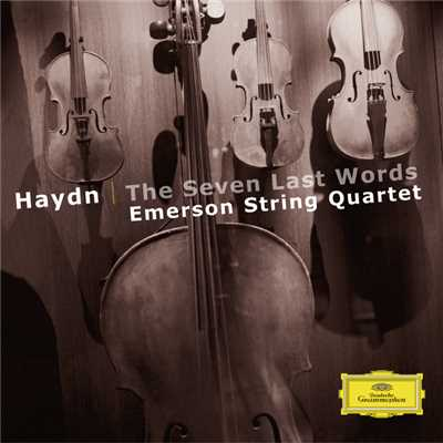 シングル/Haydn: The Seven Last Words Of Our Saviour On The Cross, Op. 51, Hob. III:50-56 - Including Intermezzo - 1. Introduzione (Maestoso ed Adagio)/Emerson String Quartet