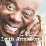 full/What A Wonderful World/Louis Armstrong