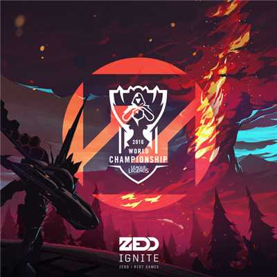 シングル/Ignite (2016 League Of Legends World Championship)/Zedd