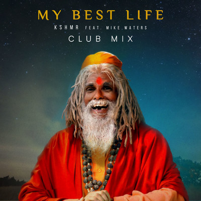 My Best Life (feat. Mike Waters) [Club Mix]/KSHMR