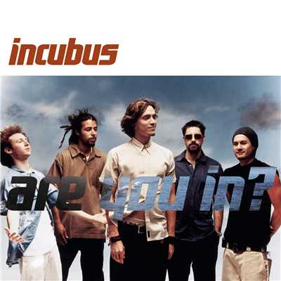 アルバム/Are You In?/Incubus