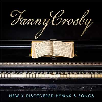 アルバム/Fanny Crosby: Newly Discovered Hymns & Songs/Various Artists