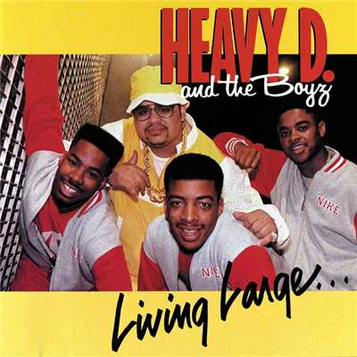 アルバム/Living Large/Heavy D & The Boyz
