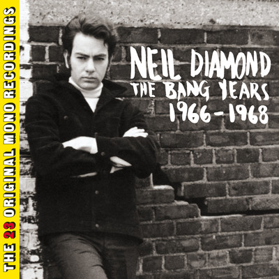 ハイレゾアルバム/The Bang Years 1966-1968 (23 Original Mono Recordings)/Neil Diamond