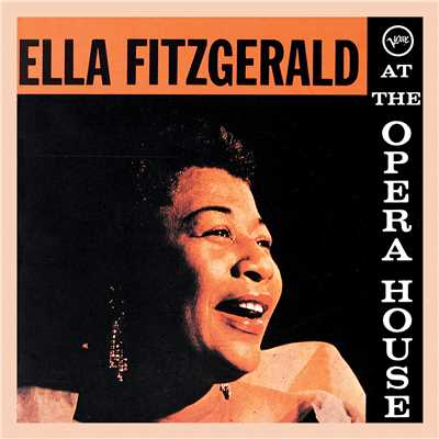 アルバム/At The Opera House (featuring The Oscar Peterson Trio/Live At The Shrine Auditorium/1957)/Ella Fitzgerald