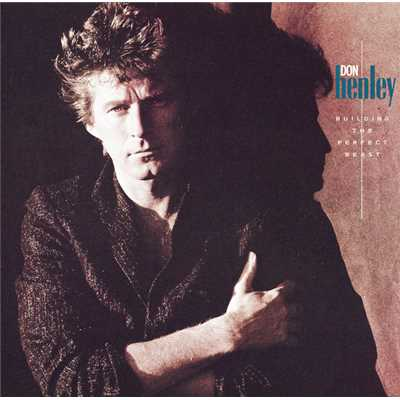 アルバム/Building The Perfect Beast/Don Henley