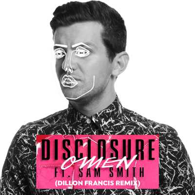 シングル/Omen (featuring Sam Smith/Dillon Francis Remix)/Disclosure