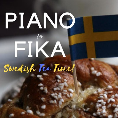アルバム/Piano for Fika: Swedish Tea Time/Relaxing Piano Crew